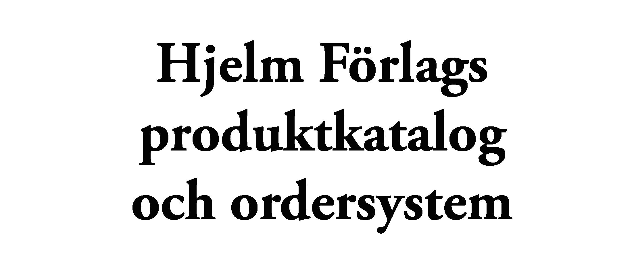Hjelm Förlags produktkatalog och ordersystem